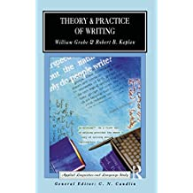 Theory and Practice of Writing: An Applied Linguistic Perspective (Applied Linguistics and Language Study)