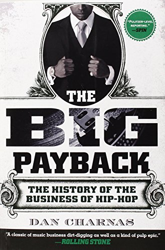 the-big-payback-the-history-of-the-business-of-hip-hop