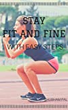 Stay Fit And Fine: With Easy Steps (English Edition)