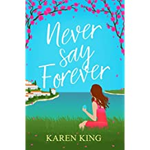 Never Say Forever: A sassy, feel good beach read