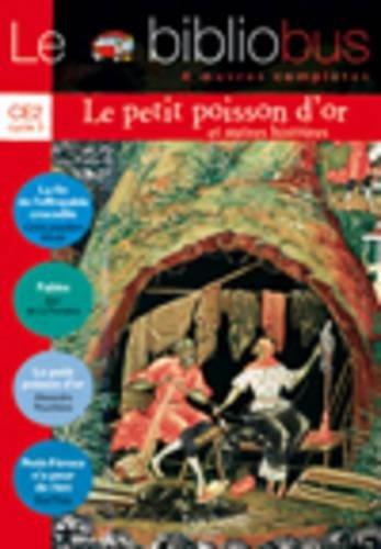 Le Bibliobus n° 16 CE2 Cycle 3 Parcours de lecture de 4 oeuvres complètes : La fin de l'effroyable crocodile ; Fables ; Le Petit poisson d'or ; Petit-Féroce n'a peur de rien