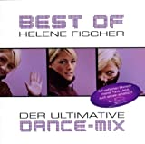 Best Of: Der Ultimative Dance Mix by Fischer, Helene (2011-01-31j