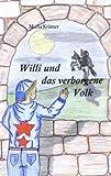 Willi und das verborgene Volk von Micha Krämer