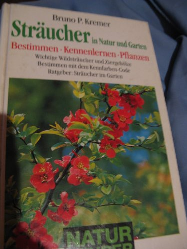 Sträucher in Natur und Garten Bestimmen-Kennenlernen-Pflanzen
