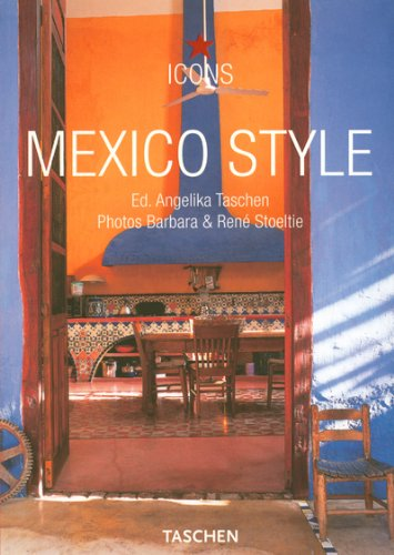 Mexico Style : Exteriors Interiors Details