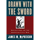 Drawn with the Sword: Reflections on the American Civil War by James M. McPherson (1997-12-18)