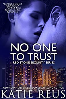 No One to Trust (romantic suspense) (Red Stone Security Series Book 1) (English Edition) par [Reus, Katie]