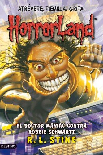 El doctor Maniac contra Robbie Schwartz: Horrorland 5 (Horroland)