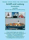 Schiff und Ladung: Grundwissen - Lernhilfe - Sicher in die Schiffsmechanikerprüfung