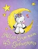 Alles Gute zum 43. Geburtstag: Niedliches Einhorn auf dem Mond geburtstagsbuch, das als Tagebuch oder Notizbuch verwendet werden kann. Besser als eine Geburtstagskarte!