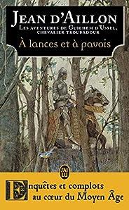 Les aventures de Guilhem d'Ussel, chevalier troubadour:À lances et à pavois: La jeunesse de Guilhem d&#