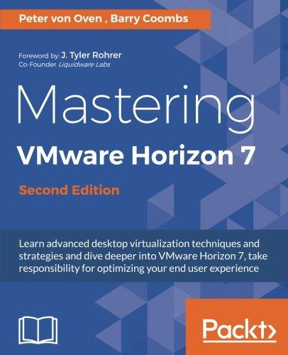 Mastering VMware Horizon 7 - Second Edition PDF DOWNLOAD
