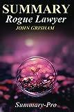 SUMMARY: Rogue Lawyer:: By John Grisham
