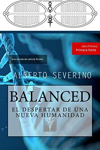 Balanced: El Despertar de una Nueva Humanidad por Alberto Severino