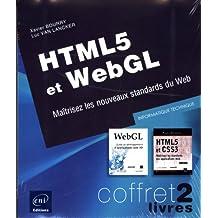 HTML 5 et WebGL - Coffret de 2 livres - Maîtrisez les nouveaux standards du Web