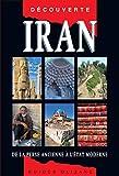 Guide découverte Iran - De la Perse ancienne à l'Etat moderne