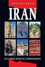 Guide découverte Iran - De la Perse ancienne à l'Etat moderne de Helen Loveday