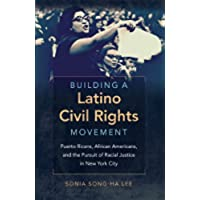 Building a Latino Civil Rights Movement: Puerto Ricans, African Americans,