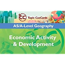 AS/A-Level Geography: Economic Activity & Development Topic CueCards: Economic Activity and Development