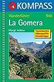 La Gomera: Wanderführer mit Tourenkarten, Höhenprofilen und Wandertipps (KOMPASS-Wanderführer, Band 946)
