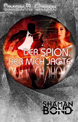Der Spion, der mich jagte: Shaman Bond 3