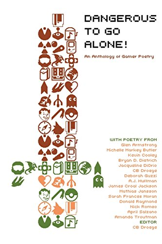 Dangerous to Go Alone!: an anthology of gamer poetry