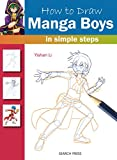 How to Draw Manga Boys: In Simple Steps (English Edition)