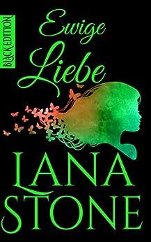 Ewige Liebe: Black Edition von [Stone, Lana]