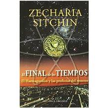 El final de los tiempos: el Harmaguedón y las profecías del retorno (MENSAJEROS DEL UNIVERSO)