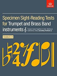 Specimen Sight-Reading Tests for Trumpet and Brass Band Instruments (Treble clef), Grades 6-8: (excluding Trombone) (ABRSM Sight-reading)