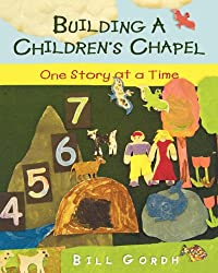Building a Children's Chapel: One Story at a Time