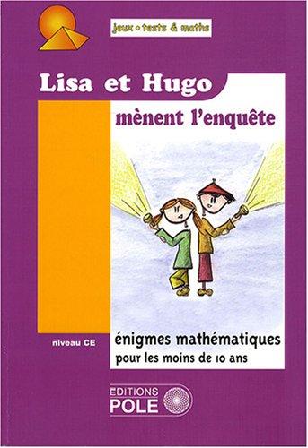 lisa-et-hugo-mnent-l-39-enqute-37-nouvelles-nigmes-du-championnat-international-des-jeux-mathmatiques-et-logiques-pour-le-cours-elmentaire