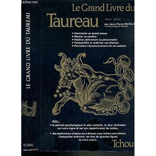 Les Grands livres du zodiaque... Tome 11 : Le Grand livre du taureau