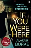 If You Were Here by Alafair Burke (2014-04-03)