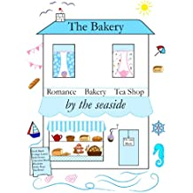 THE BAKERY BY THE SEASIDE (The Tea Shop & Tearoom Series Book 4)