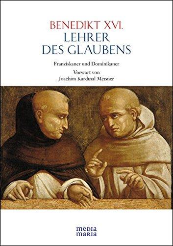 Lehrer des Glaubens: Franziskaner und Dominikaner