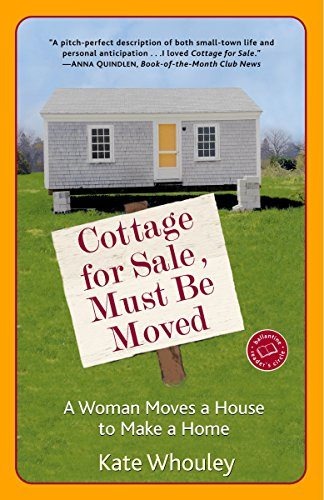 Cottage for Sale, Must Be Moved: A Woman Moves a House to Make a Home -