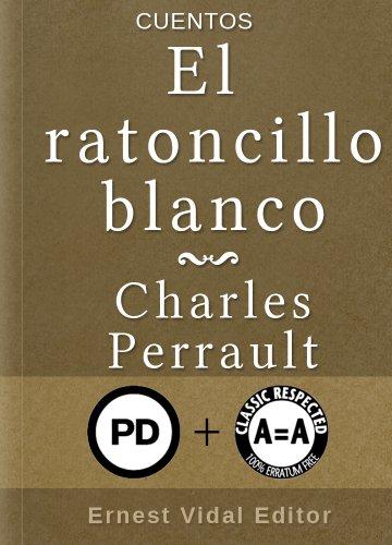 El ratoncillo blanco por Charles Perrault
