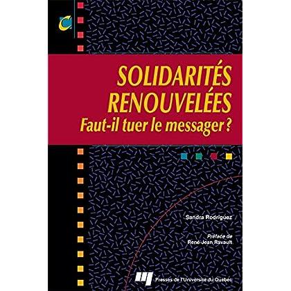 Solidarités renouvelées: Faut-il tuer le messager ?