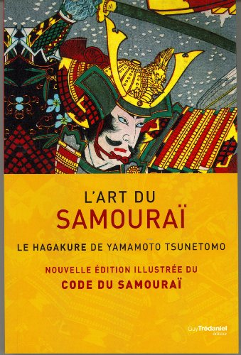L'art du samourai : Le Hagakure de Yamamoto Tsunetomo