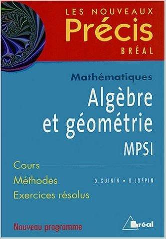 Algèbre et géométrie MPSI de Daniel Guinin,Bernard Joppin ( 16 septembre 2003 )