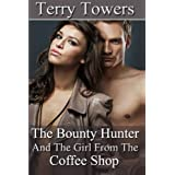 The Bounty Hunter And The Girl From The Coffee Shop by Terry Towers (2012-12-07)