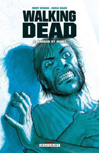 Walking Dead T04 : Amour et mort par Robert Kirkman