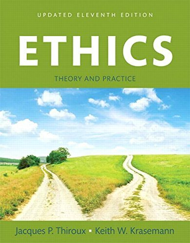 Ethics: Theory and Practice, Books a la Carte (11th Edition) by Jacques P. Thiroux (2016-05-26)