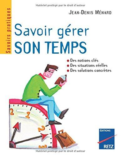 Savoir gérer son temps par Jean-Denis Menard