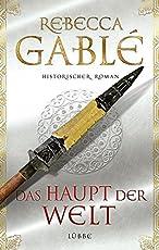 Das Haupt der Welt: Historischer Roman (Otto der Große, Band 1)