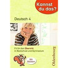 Kannst du das?: 4. Jahrgangsstufe - Deutsch: Fit für den Übertritt in Realschule und Gymnasium: Übungsheft