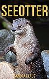Kinderbuch: Erstaunliche Fakten & Bilder über Seeotter