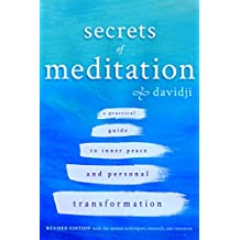 Secrets of Meditation Revised Edition: A Practial Guide to Inner Peace and Personal Transformation