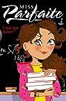 Miss Parfaite, tome 1 par Dufort